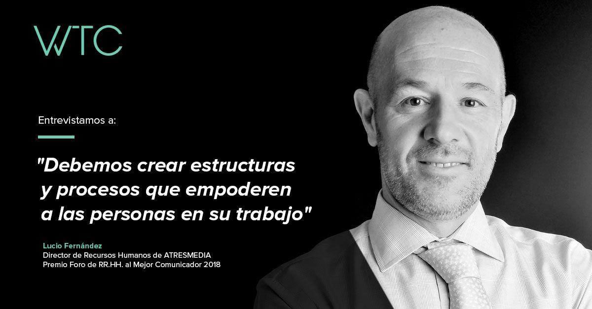 Lucio Fernandez habla sobre comunicación en recursos humanos